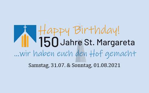 150 Jahre <br />St.Margareta<br />31.07.-01.08.2021