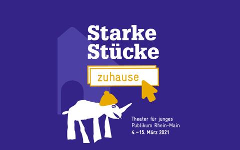 Starke Stücke-zuhause<br />Online-Theaterfestival <br />für Kinder & Jugendliche